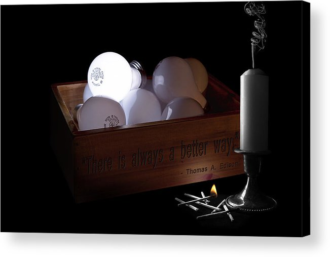 Inspiration Acrylic Print featuring the photograph A Better Way Still Life - Thomas Edison by Tom Mc Nemar