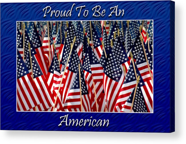 American Acrylic Print featuring the photograph American Pride by Carolyn Marshall