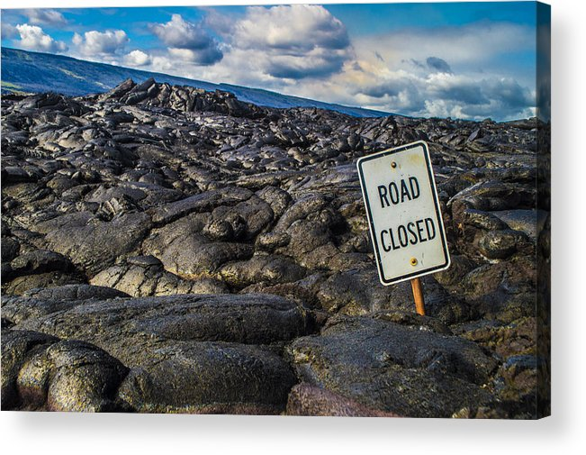 Road Closed Acrylic Print featuring the photograph Road Closed by Brandon McClintock