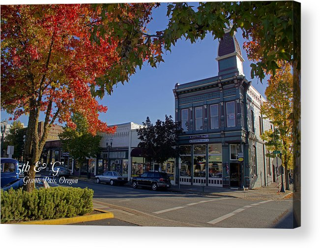 5th And G Acrylic Print featuring the photograph 5th And G Street In Grants Pass With Text by Mick Anderson