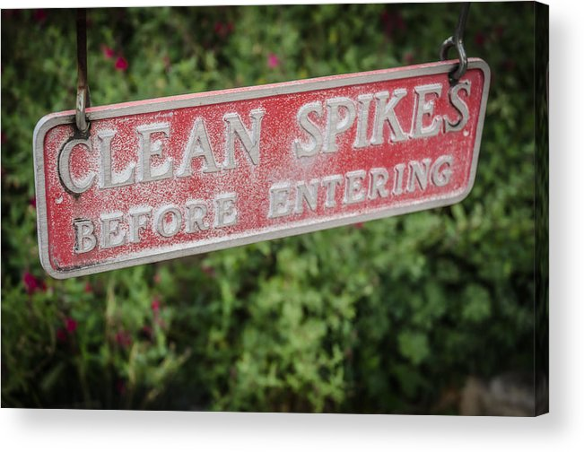 Sign Acrylic Print featuring the photograph Clean Those Spikes by Noah Katz