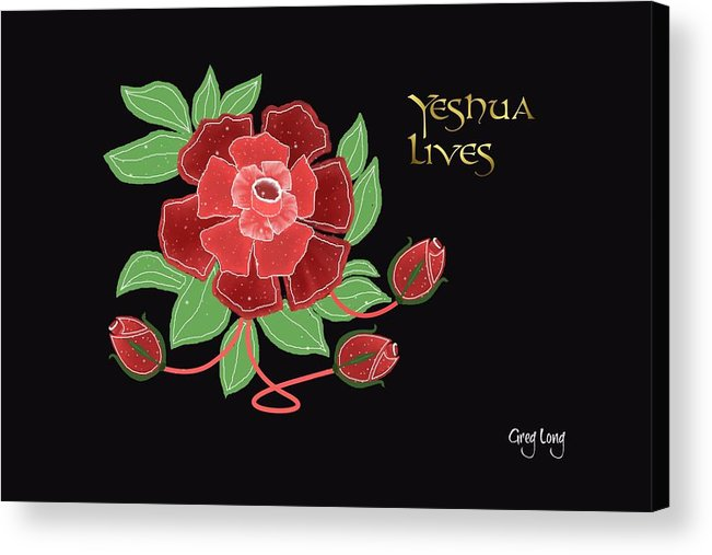 Acrylic Print featuring the digital art Jesus Lives by Greg Long