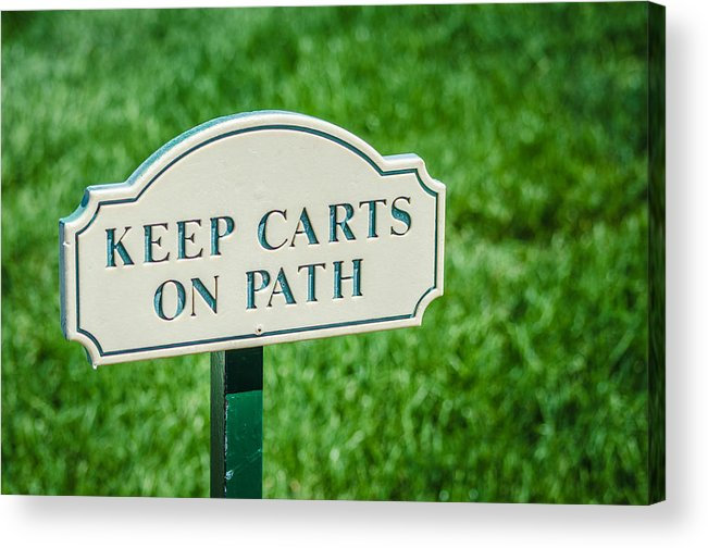 Sign Acrylic Print featuring the photograph Keep Carts On Path by Noah Katz