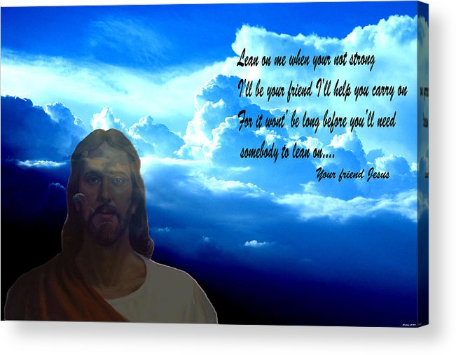Jesus Digital Art Clouds Mixed Media Blue Sky Photography Words Sunrise Sunset Digital Art Acrylic Print featuring the photograph Lean On Me 3 by Evelyn Patrick
