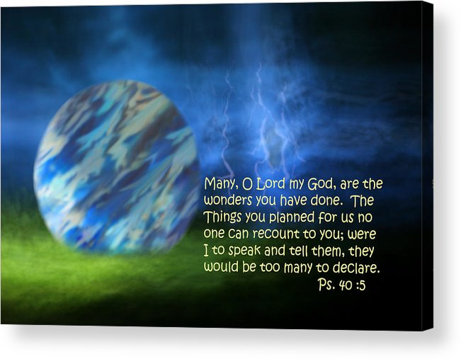 Scripture Acrylic Print featuring the photograph Otherworldly Psalm Forty Vs Five by Linda Phelps