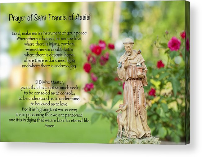 Prayer Of St. Francis Of Assisi Acrylic Print featuring the photograph Prayer Of St. Francis Of Assisi by Bonnie Barry