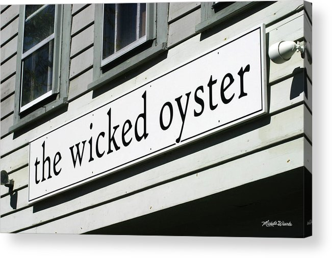 The Wicked Oyster Acrylic Print featuring the photograph The Wicked Oyster Wellfleet Cape Cod Massachusetts by Michelle Constantine