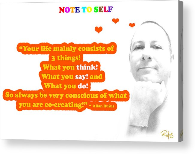 Inspirational Acrylic Print featuring the mixed media Note To Self 3 Things by Allan Rufus