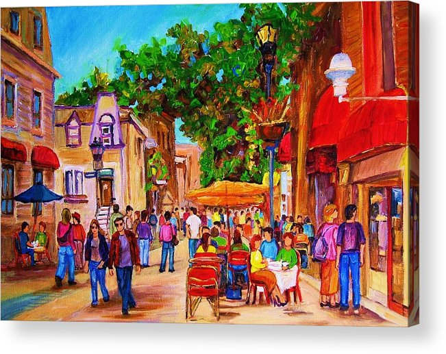 Summer Cafes Montreal Street Scenes Acrylic Print featuring the painting Summer Cafes by Carole Spandau
