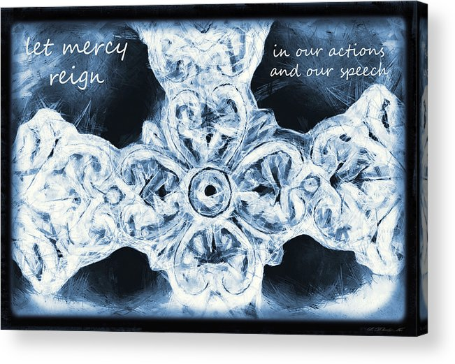 Faith Acrylic Print featuring the mixed media Let Mercy Reign With Lyrics by Angelina Vick