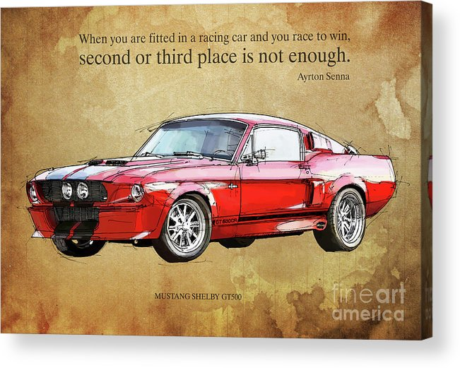 Red Mustang Gt500 Ayrton Senna Inspirational Quote Handmade Drawing Vintage Background Acrylic Print