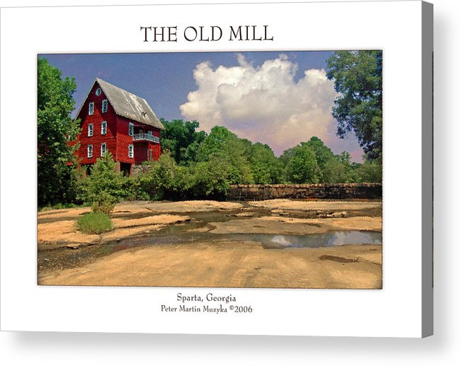 Landscape Acrylic Print featuring the photograph The Old Mill by Peter Muzyka