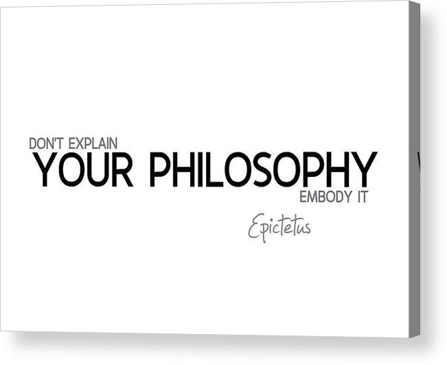 Epictetus Quotes Acrylic Print featuring the digital art Your Philosophy - Epictetus by Razvan Drc