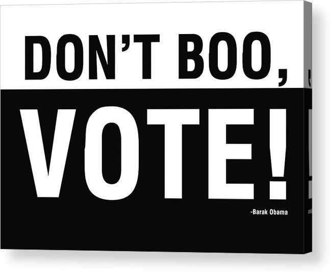 Don't Boo Vote Acrylic Print featuring the digital art Don't Boo Vote- Art By Linda Woods by Linda Woods