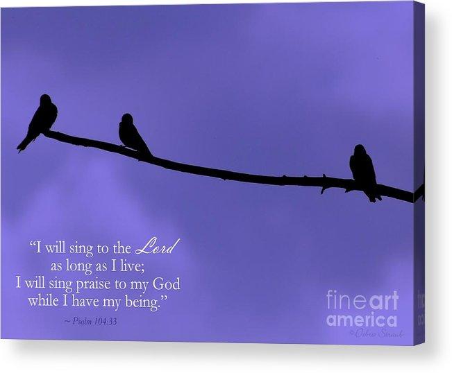 Sing Acrylic Print featuring the photograph Singing Praise by Debra Straub