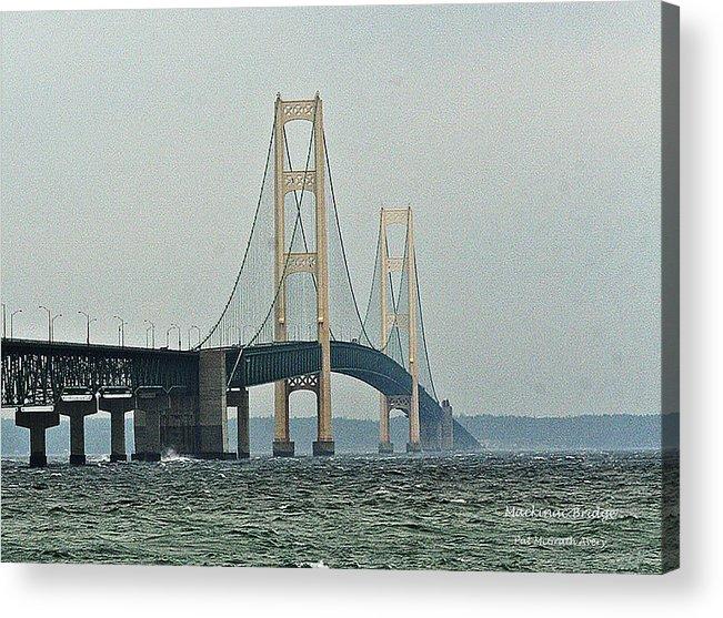 Mackinac Bridge Acrylic Print featuring the photograph Mackinac Bridge by Pat McGrath Avery