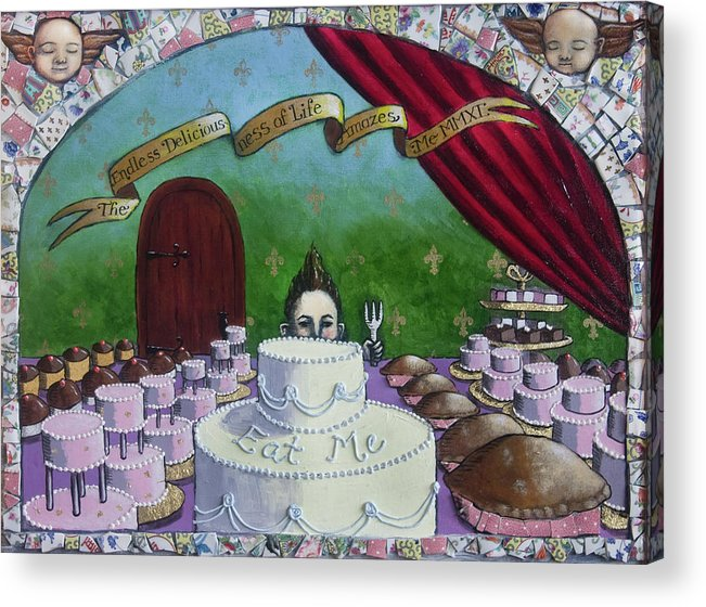 Cake Acrylic Print featuring the painting The Endless Deliciousness Of Life Amazes Me by Pauline Lim