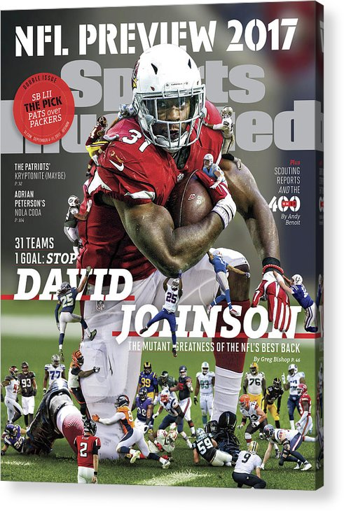 Arizona Cardinals Acrylic Print featuring the photograph 31 Teams, 1 Goal Stop David Johnson, 2017 Nfl Football Sports Illustrated Cover by Sports Illustrated