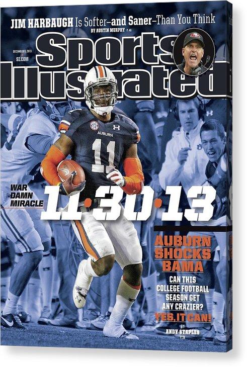 Magazine Cover Acrylic Print featuring the photograph 11-30-13 War Damn Miracle Auburn Shocks Bama Sports Illustrated Cover by Sports Illustrated