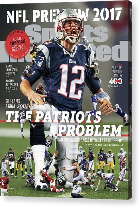 Magazine Cover Acrylic Print featuring the photograph 31 Teams, 1 Goal Stop Tom Brady, 2017 Nfl Football Preview Sports Illustrated Cover by Sports Illustrated