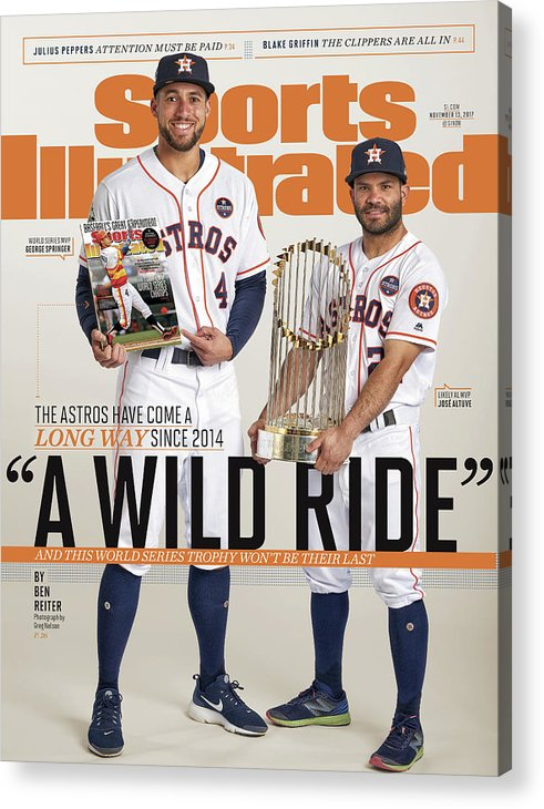 Magazine Cover Acrylic Print featuring the photograph A Wild Ride The Astros Have Come A Long Way Since 2014, And Sports Illustrated Cover by Sports Illustrated