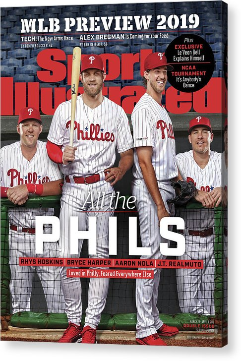 Magazine Cover Acrylic Print featuring the photograph All The Phils 2019 Mlb Season Preview Sports Illustrated Cover by Sports Illustrated