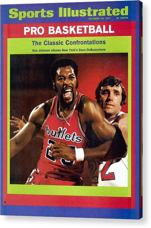 Magazine Cover Acrylic Print featuring the photograph Baltimore Bullets Gus Johnson And New York Knicks Dave Sports Illustrated Cover by Sports Illustrated