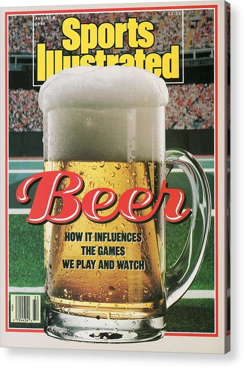 Magazine Cover Acrylic Print featuring the photograph Beer How It Influences The Games We Play And Watch Sports Illustrated Cover by Sports Illustrated