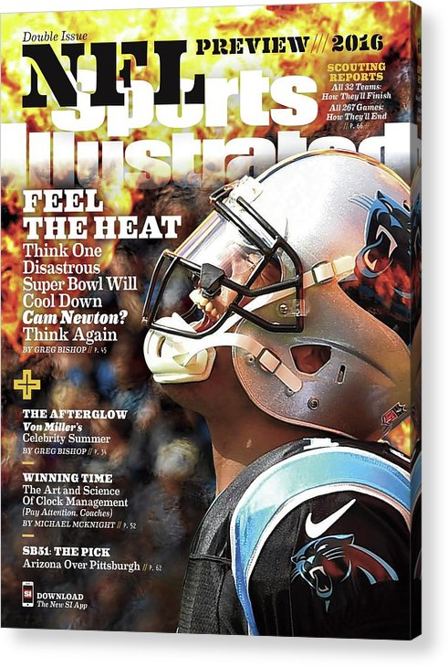 Magazine Cover Acrylic Print featuring the photograph Carolina Panthers Cam Newton, 2016 Nfl Football Preview Sports Illustrated Cover by Sports Illustrated