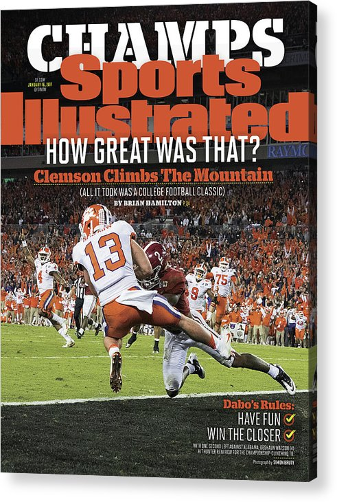 Magazine Cover Acrylic Print featuring the photograph Champs How Great Was That Clemson Climbs The Mountain Sports Illustrated Cover by Sports Illustrated