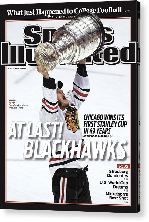 Magazine Cover Acrylic Print featuring the photograph Chicago Blackhawks Jonathan Toews, 2010 Nhl Stanley Cup Sports Illustrated Cover by Sports Illustrated