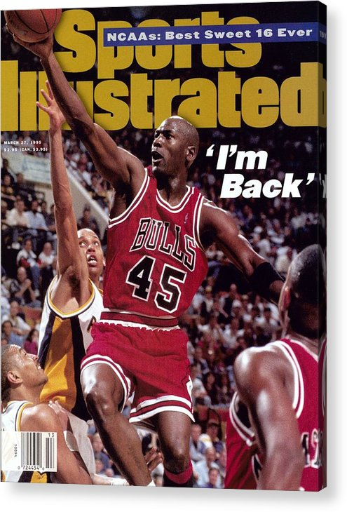 Nba Pro Basketball Acrylic Print featuring the photograph Chicago Bulls Michael Jordan... Sports Illustrated Cover by Sports Illustrated