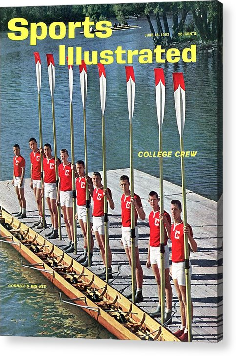 Magazine Cover Acrylic Print featuring the photograph Cornell University Crew Team Sports Illustrated Cover by Sports Illustrated