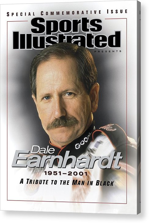 Magazine Cover Acrylic Print featuring the photograph Dale Earnhardt, 1951 - 2001 A Tribute To The Man In Black Sports Illustrated Cover by Sports Illustrated