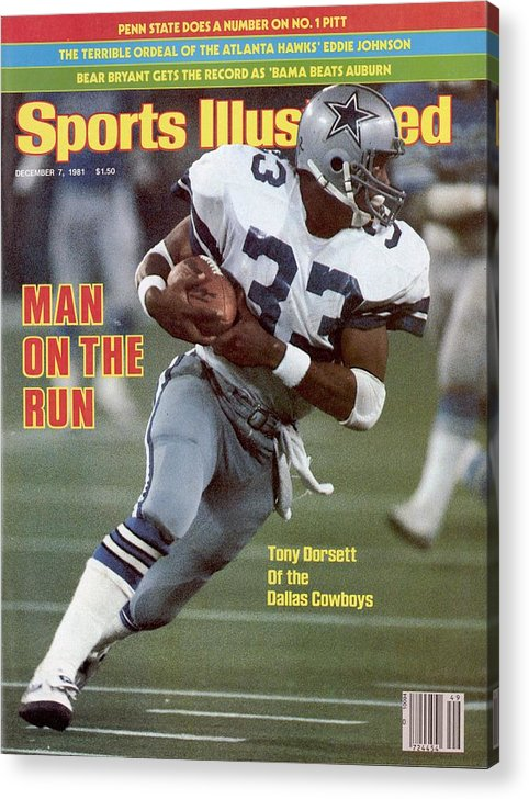 Magazine Cover Acrylic Print featuring the photograph Dallas Cowboys Tony Dorsett... Sports Illustrated Cover by Sports Illustrated