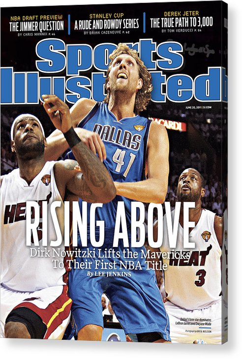 Playoffs Acrylic Print featuring the photograph Dallas Mavericks V Miami Heat - Game Six Sports Illustrated Cover by Sports Illustrated