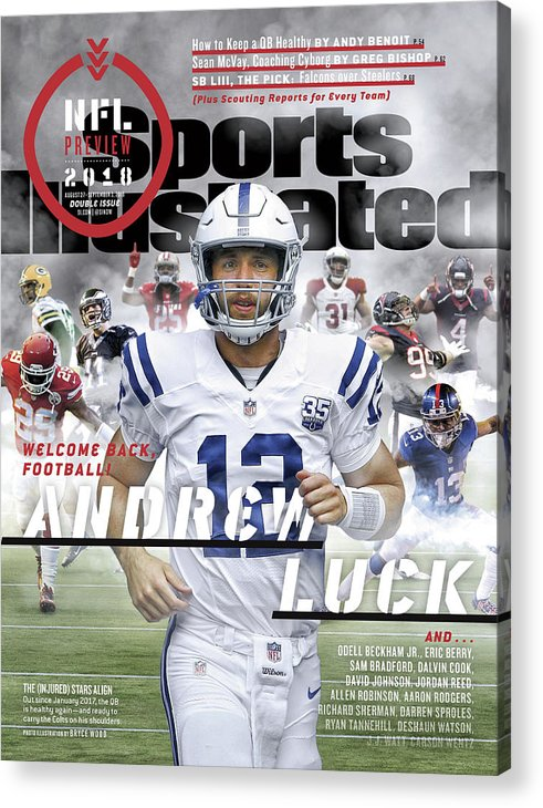 Magazine Cover Acrylic Print featuring the photograph Indianapolis Colts Andrew Luck, 2018 Nfl Football Preview Sports Illustrated Cover by Sports Illustrated