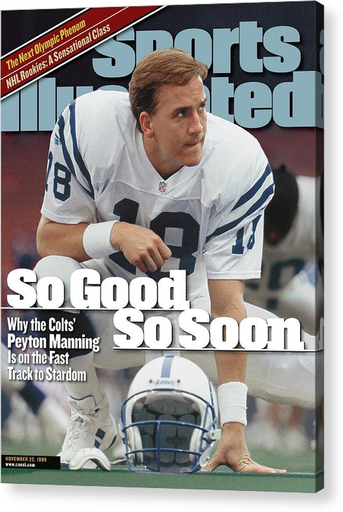 Magazine Cover Acrylic Print featuring the photograph Indianapolis Colts Qb Peyton Manning... Sports Illustrated Cover by Sports Illustrated