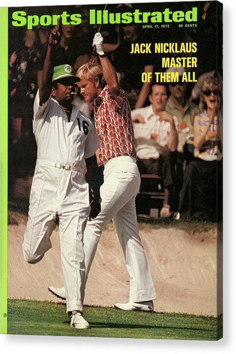Magazine Cover Acrylic Print featuring the photograph Jack Nicklaus, 1972 Masters Sports Illustrated Cover by Sports Illustrated
