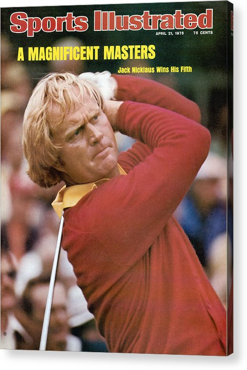Sports Illustrated Acrylic Print featuring the photograph Jack Nicklaus, 1975 Masters Sports Illustrated Cover by Sports Illustrated