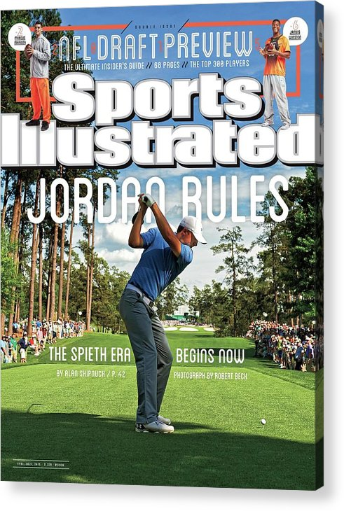 Magazine Cover Acrylic Print featuring the photograph Jordan Rules The Spieth Era Begins Now Sports Illustrated Cover by Sports Illustrated