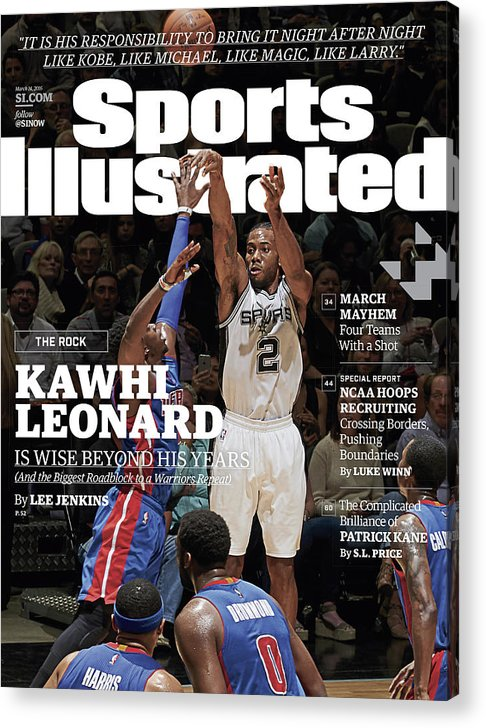 Magazine Cover Acrylic Print featuring the photograph Kawhi Leonard, The Rock, Is Wise Beyond His Years Sports Illustrated Cover by Sports Illustrated