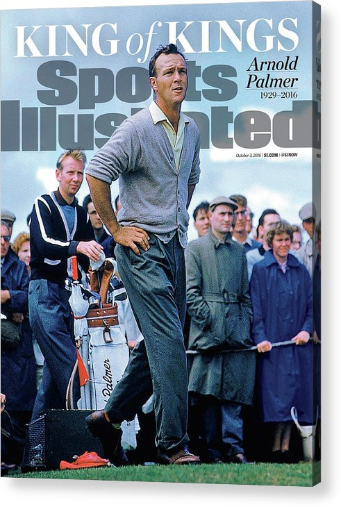 Magazine Cover Acrylic Print featuring the photograph King Of Kings Arnold Palmer, 1929 - 2016 Sports Illustrated Cover by Sports Illustrated