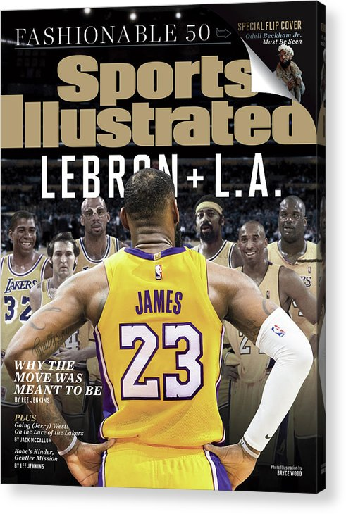 Magazine Cover Acrylic Print featuring the photograph LeBron + L.a. Why The Move Was Meant To Be Sports Illustrated Cover by Sports Illustrated