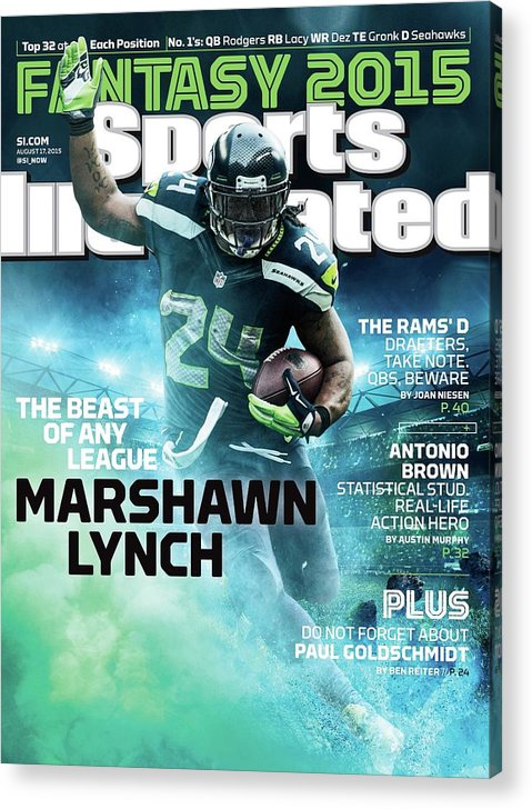 Magazine Cover Acrylic Print featuring the photograph Marshawn Lynch 2015 Nfl Fantasy Football Preview Issue Sports Illustrated Cover by Sports Illustrated