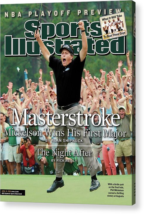 Magazine Cover Acrylic Print featuring the photograph Masterstroke Mickelson Wins His First Major Sports Illustrated Cover by Sports Illustrated