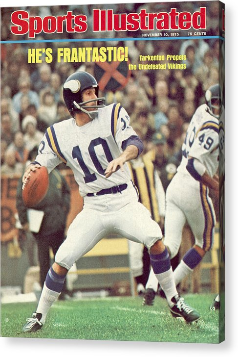 Green Bay Acrylic Print featuring the photograph Minnesota Vikings Qb Fran Tarkenton... Sports Illustrated Cover by Sports Illustrated