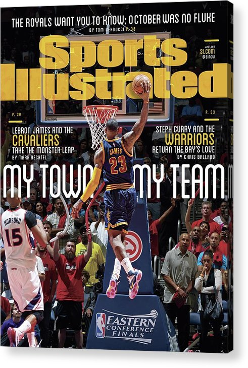 Atlanta Acrylic Print featuring the photograph My Town, My Team LeBron James And The Cavaliers Take The Sports Illustrated Cover by Sports Illustrated