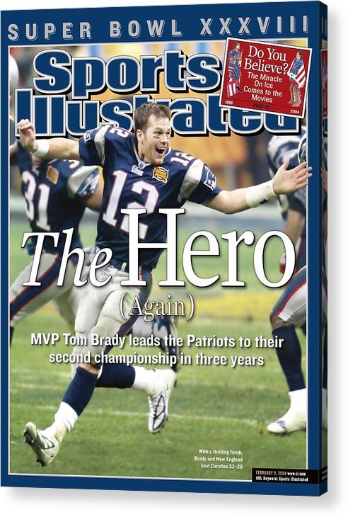 New England Patriots Acrylic Print featuring the photograph New England Patriots Qb Tom Brady, Super Bowl Xxxviii Sports Illustrated Cover by Sports Illustrated