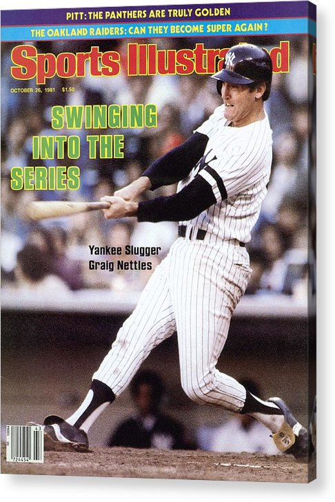 Magazine Cover Acrylic Print featuring the photograph New York Yankees Graig Nettles, 1981 Al Championship Series Sports Illustrated Cover by Sports Illustrated